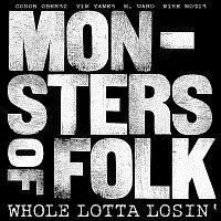 Monsters Of Folk – Whole Lotta Losin'
