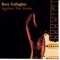 Rory Gallagher – Against The Grain