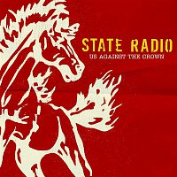 State Radio – Us Against The Crown