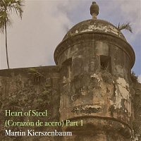 Martin Kierszenbaum – Heart of Steel, Pt. 1