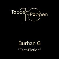 Burhan G – Fact-Fiction