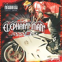 Elephant Man – Good 2 Go