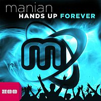 Manian – Hands Up Forever (The Album)