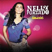 Nelly Furtado – Mi Plan Remixes