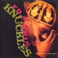 Frankie Knuckles – Beyond The Mix