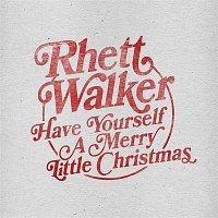 Rhett Walker – Have Yourself a Merry Little Christmas