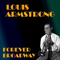 Louis Armstrong – Forever Broadway