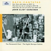English Baroque Soloists, John Eliot Gardiner – Bach: Cantatas BWV 16; 98; 139
