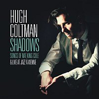Hugh Coltman – Shadows - Songs of Nat King Cole & Live at Jazz a Vienne