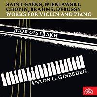 Igor Oistrach, Anton G. Ginzburg – Saint-Saëns, Wieniawski, Chopin, Brahms, Debussy: Skladby pro housle a klavír