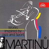 Martinů: Skladby inspirované jazzem / Kuchyňská revue, Le Jazz, Half-time, La Bagarre