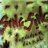 Sing Sing – Osszezárva '89/'99 - Torvények nélkul