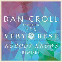 Dan Croll, The Very Best – Nobody Knows