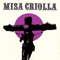 Ariel Ramirez, Los Fronterizos – Misa Criolla [Edición aniversario / Remasterizado]