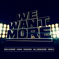 Don Huonot – We Want More