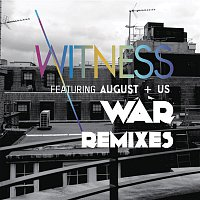 Witness, August+Us – War (Remixes)
