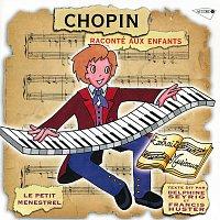 Francis Huster, Milosz Magin, Monique Martial, Michel Derain, Delphine Seyrig – Le Petit Ménestrel: Chopin Raconté Aux Enfants