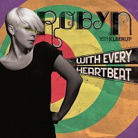 Robyn – With Every Heartbeat - with Kleerup