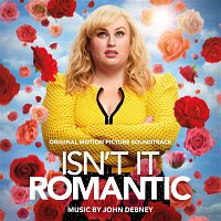 John Debney – Isn't It Romantic (Original Motion Picture Soundtrack)