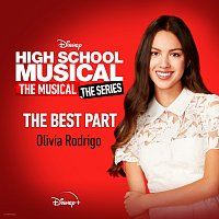 "Olivia Rodrigo – The Best Part [From ""High School Musical: The Musical: The Series (Season 2)""]"