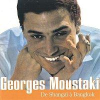 Georges Moustaki – De Shangai A Bangkok