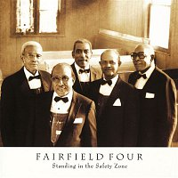 The Fairfield Four – Standing In The Safety Zone