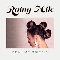 Rainy Milo – Deal Me Briefly [Radio Edit]