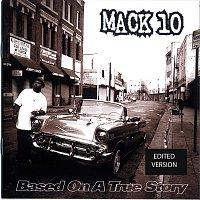 Mack 10 – Based On A True Story