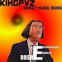 Kingpvz, Sheet Music Boss – Rush E (Hardbass Remix)