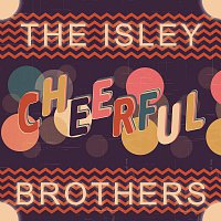 The Isley Brothers – Cheerful