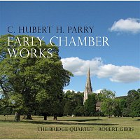 The Bridge Quartet – Parry: Early Chamber Works