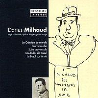 Darius Milhaud – Milhaud: La Creation Du Monde