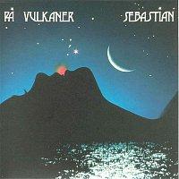 Sebastian – Pa Vulkaner