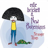 Edie Brickell & New Bohemians – Stranger Things