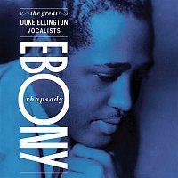 Duke Ellington, His Cotton Club Orchestra – Ebony Rhapsody: The Great Ellington Vocalists