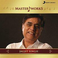 Jagjit Singh – MasterWorks - Jagjit Singh