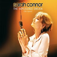 Sarah Connor – The Impossible Dream (The Quest)
