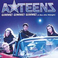 A*Teens – Gimme! Gimme! Gimme! (A Man After Midnight)