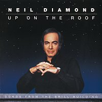Neil Diamond – Up On The Roof: Songs From The Brill Building