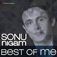 Sonu Nigam – Sonu Nigam: Best Of Me