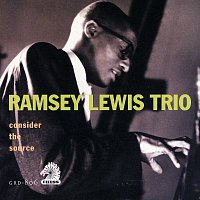 Ramsey Lewis Trio – Consider The Source