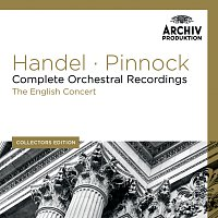 The English Concert, Trevor Pinnock – Handel: Complete Orchestral Recordings