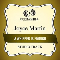 Joyce Martin Sanders – A Whisper Is Enough
