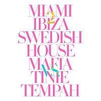Swedish House Mafia, Tinie Tempah – Miami 2 Ibiza