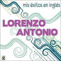 Lorenzo Antonio – Mis Éxitos En Inglés