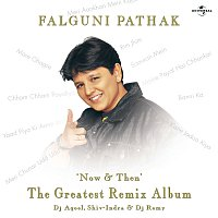 Falguni Pathak – Now & Then (The Greatest Remix Album)