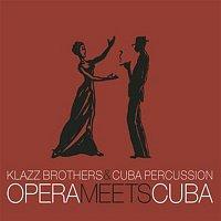 Klazz Brothers, Cuba Percussion, Giuseppe Verdi – Opera Meets Cuba