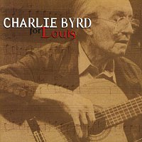 Charlie Byrd – For Louis