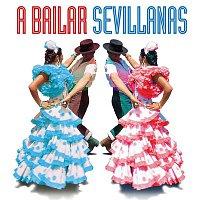 Various Artists.. – A Bailar Sevillanas: 40 Sevillanas Inolvidables