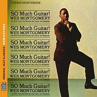 Wes Montgomery, Hank Jones, Ray Barretto, Ron Carter, Lex Humphries – So Much Guitar! [Original Jazz Classics Remasters]